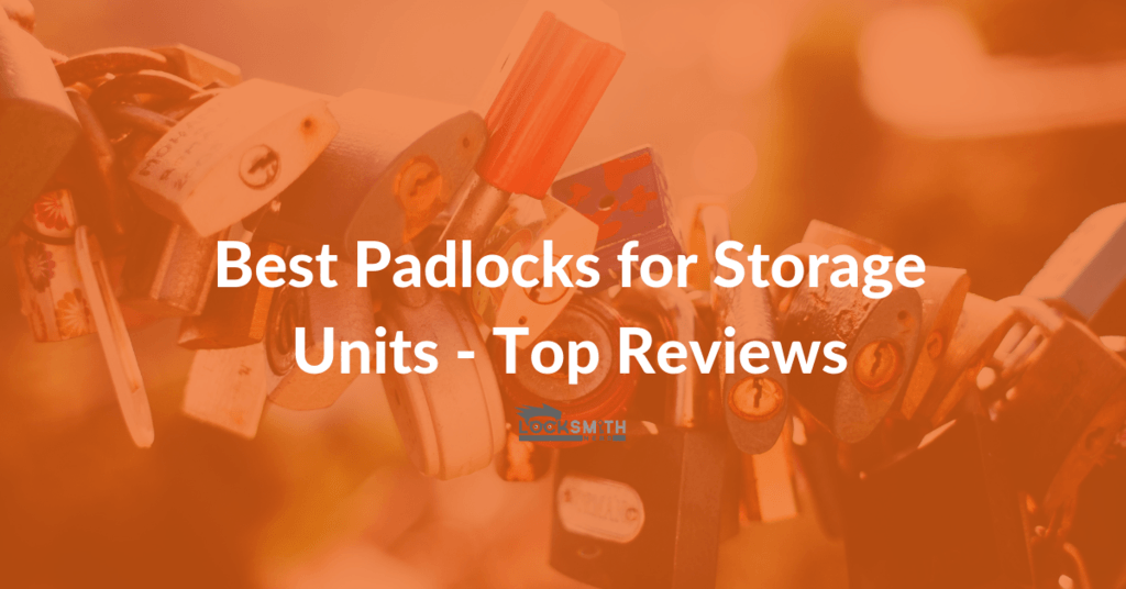 best padlocks for storage units - storage units padlocks review