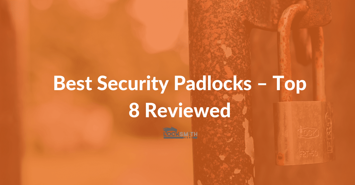 best security padlock - security padlocks review