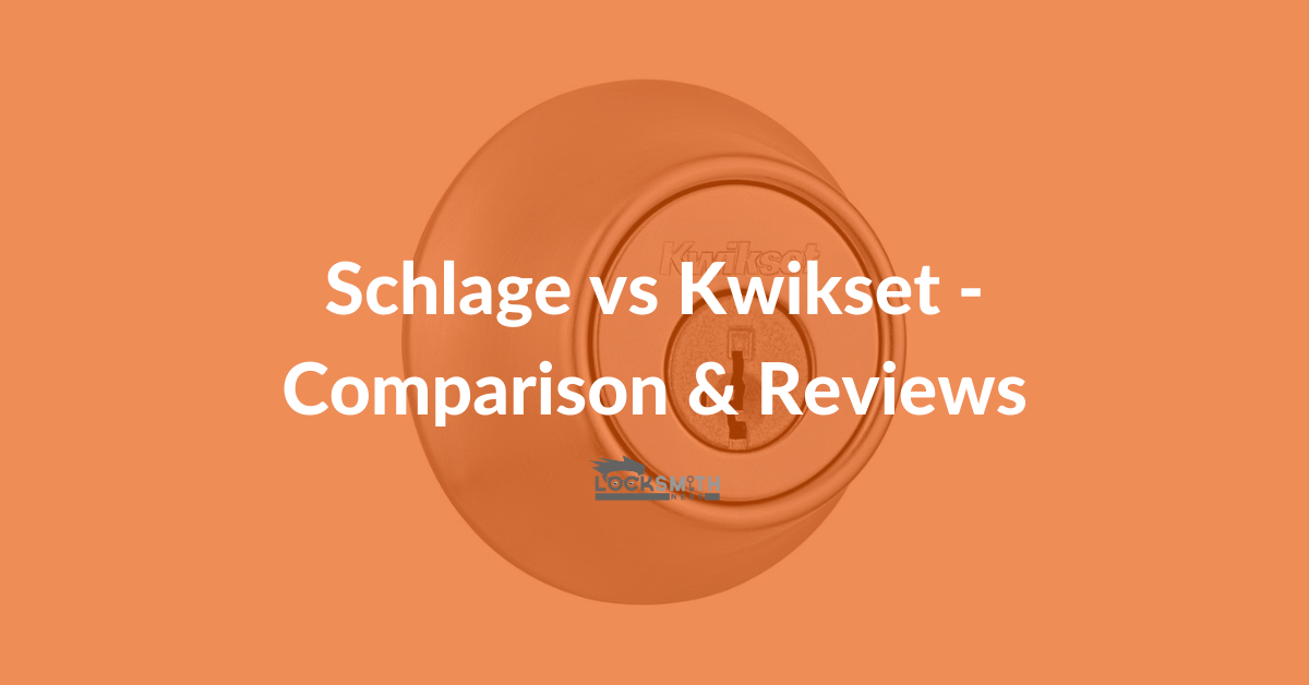 Schlage vs Kwikset comparison
