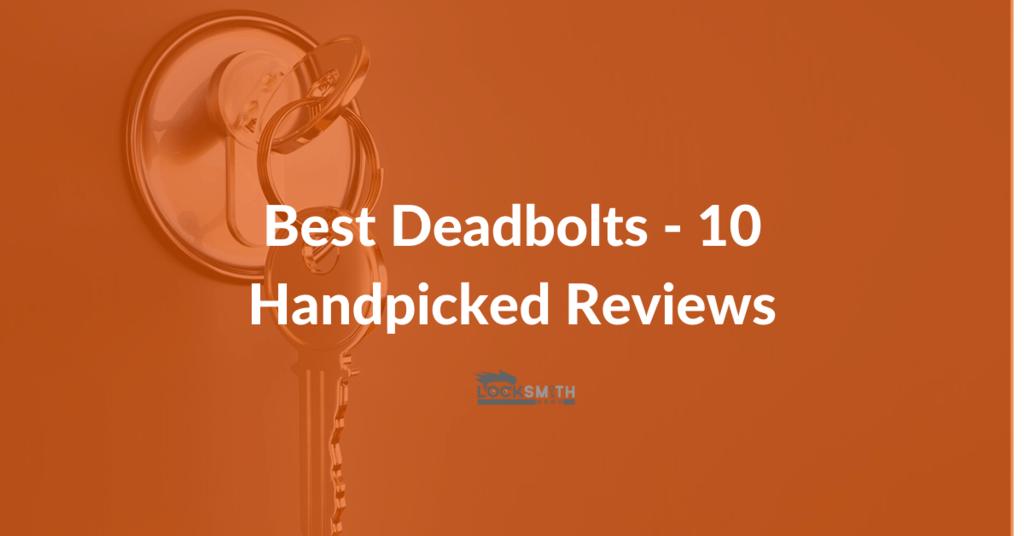 best deadbolts reviews