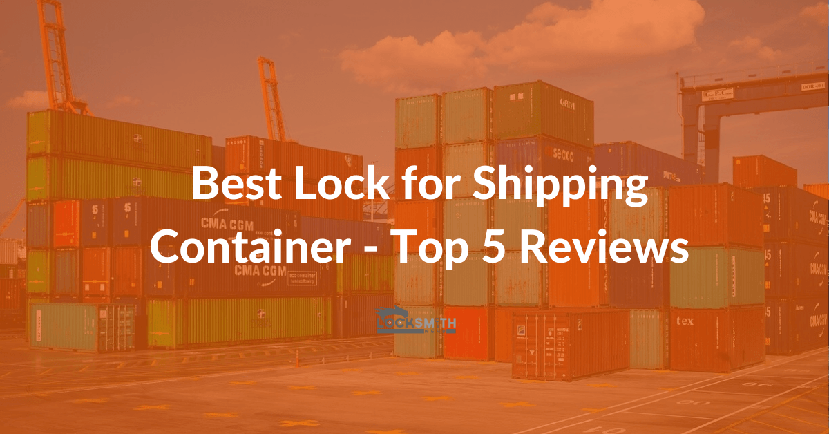 best lock for shipping container reviews