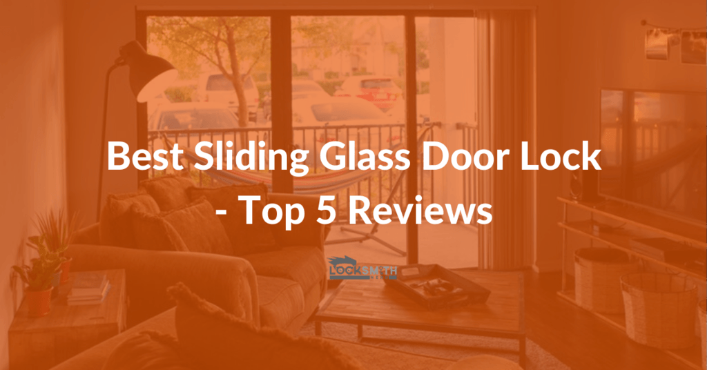 best sliding glass door lock reviews