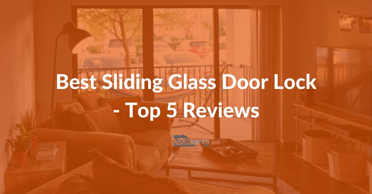 best sliding glass door lock reviews