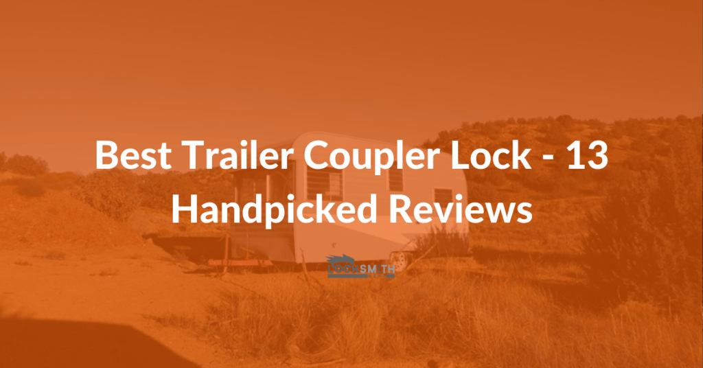 best trailer coupler lock reviews